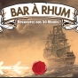 BAR A RHUM - NEW !